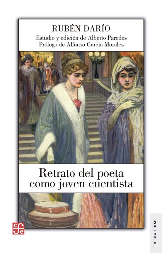 9786071640628_Darío_Retrato del poeta como joven cuentista.indd