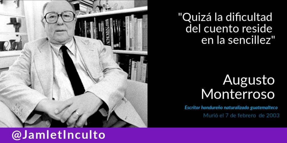 Augusto Monterroso (1921-2003) – Jamlet Inculto